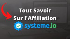 Tout savoir sur l'affiliation Système.io