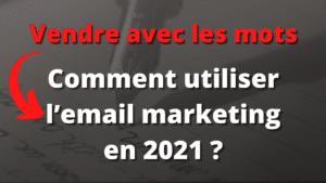 Comment utiliser l'email marketing en 2021