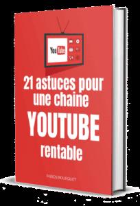 21 astuces pour une chaine youtube rentable